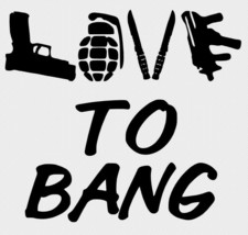 Love To Bang Guns USA Vinyl Decal Car Glass Truck Wall FREE GIFT WITH PU... - $6.00+