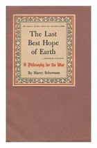 The last Best Hope of Earth A Philosophy for the War [Paperback] Scherman, Harry