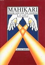 Mahikari: Thank God for the Answers at Last Tebecis, A. K. - $24.00