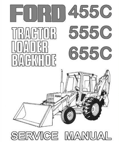 Ford 455C 555C 655C Backhoe Loader Tractor Service Repair Manual CD