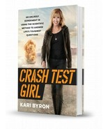 Crash Test Girl : An Unlikely Experiment in Using the Scientific Method - $8.99
