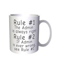 Rule 1 The Admin Is Always Right Rule 2 see Rule 1 11oz Mug d49 - $11.98