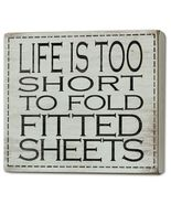 Life Is Too Short to Fold Fitted Sheets Laundry Wood Box Sign 6 Inches - $31.92
