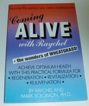 Coming Alive with Raychel the wonders of Wheatgrass Achieve Optimum Health Wi... - $8.24