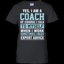 Yes I'm A Coach - Big Sale 2018 G200L Gildan Ladies' 100% Cotton T-Shirt - $21.00+