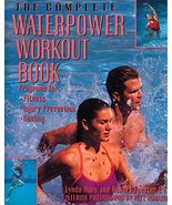 The Complete Waterpower Workout Book: Programs for Fitness, Injury Preve... - $13.71