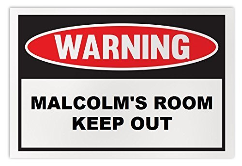 Personalized Novelty Warning Sign: Malcolm's Room Keep Out - Boys, Girls, Kids,