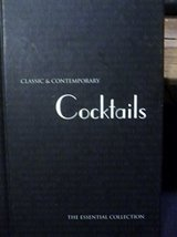 Classic & Contemporary Cocktails: The Essential Collection Doeser, Linda... - $1.83