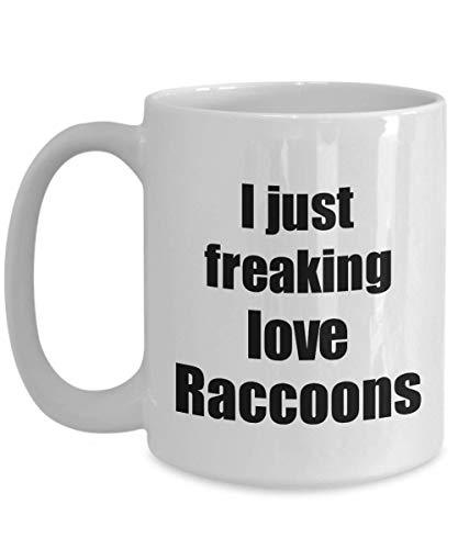 Primary image for Raccoon Mug I Just Freaking Love Raccoons Lover Funny Gift Idea Coffee Tea Cup 1