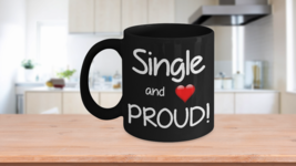 Single and Proud with Heart Black Mug 11 OZ and... - $16.66 - $18.49