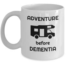 Camping coffee mug - Adventure before dementia - funny RV retirement joke gift - $20.90
