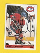 MATS NASLUND AUTOGRAPHED CARD 1985-86 TOPPS MONTREAL CANADIENS  - $4.98