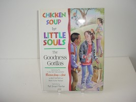 Chicken Soup for Little Souls the Goodness Gorillas Lisa McCourt Hardcov... - $5.84