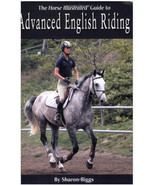 Advanced English Riding : Horse Illustrated Guide - Sharon Biggs - New @ZB - $13.95