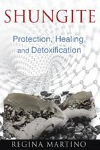 Shungite: Protection, Healing, and Detoxification [Paperback] Martino, Regina image 3