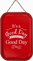 It''s a Good Day to Have a Good Day Sign - $9.99