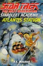 Atlantis Station (Star Trek: the Next Generation: Starfleet Academy) [Au... - $5.59