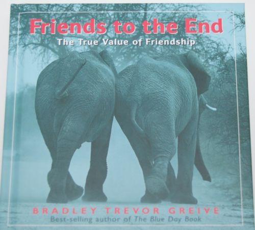 Friends to the End BOK4129 Bradley Trevor Greive Hardback Picture Book