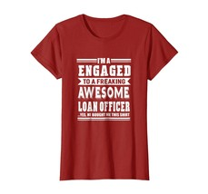 New Shirts - I'm Engaged To A Freaking Awesome Loan Officer T-Shirt Wowen - $19.95