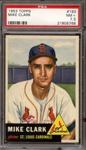 1953 TOPPS #193 MIKE CLARK PSA 7.5 RC ROOKIE CARDINALS  *DS7721 - $95.00