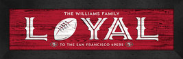 """Personalized San Francisco 49ers """"Loyal""""- 8x24 Textured Look Framed Print - $39.95"""