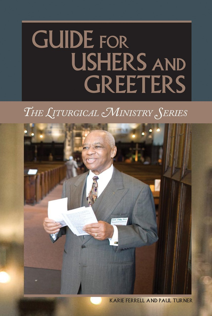 Guide for ushers and greeters by karie ferrell   paul turner