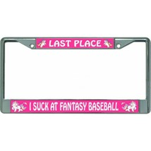 last place i suck at fantasy football pink chrome license plate frame us... - $28.49