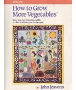 How to Grow More Vegetables: Than You Ever Thought Possible on Less Land... - $9.89