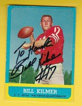 BILL KILMER AUTOGRAPHED CARD 1963 TOPPS SAN FRANCISCO 49ers INSCRIBED - $6.15