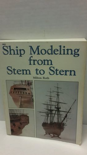 Ship Modeling from Stem to Stern Paperback Book Milton Roth 1988  Vintage