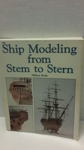 Ship Modeling from Stem to Stern Paperback Book Milton Roth 1988  Vintage - $22.24