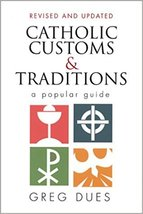 Catholic Customs & Traditions: A Popular Guide (More Resources to Enrich... - $3.60