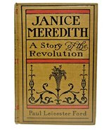 Janice Meredith A Story of the Revolution [Hardcover] Ford, Paul Leicester - $8.91