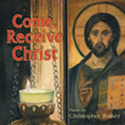 Come receive christ by christopher walker