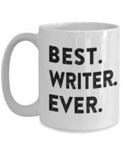 Best Writer Ever Funny Coffee Mug Print - Humorous Facetious Writing Lover Gifts - $14.80+