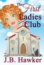 The First Ladies Club (Volume 1) [Paperback] Hawker, J. B. - $11.22