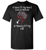My Dad A Piece Of My Heart T shirt - $19.99+