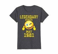 Uncle Shirts -   Emoji Legendary Since May 1981 37th Year 37 Birthday Sh... - $19.95+