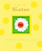 For My Sister: Handpicked With Love (Spotlights) [Hardcover] ARIEL BOOKS - $5.00