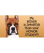 My Boxer is Smarter Than Your Honor Student Magnet 4x8 refrigerator car dog - $7.95