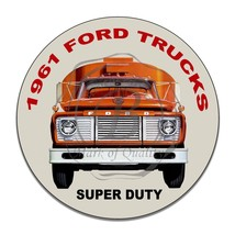 1961 Super Duty Ford Trucks Design Reproduction Circle Aluminum Sign - $16.09