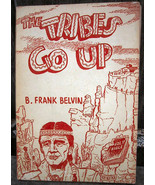 The Tribes Go Up A Study of the American Indian B. Frank Belvin 1955 - $24.00