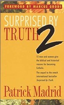 Surprised by Truth 2: 15 Men and Women Give the Biblical and Historical Reasons  image 3