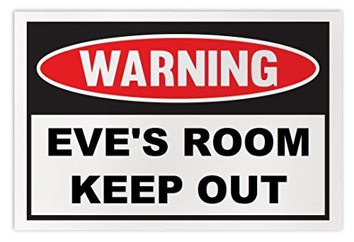 Personalized Novelty Warning Sign: Eve's Room Keep Out - Boys, Girls, Kids, Chil