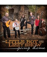 Going Home [Audio CD] The Little Roy and Lizzy Show - $10.52