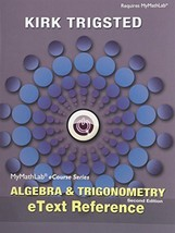 MyLab Math for Trigsted Algebra and Trigonometry -- Access Card -- PLUS ... - $108.62
