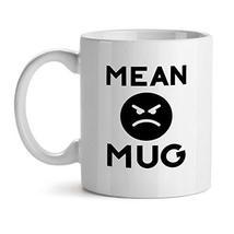 Mean Mug Coffee Mug Travel Mug - Mad Over Mugs - Inspirational Unique Po... - $17.59