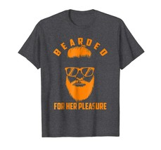 Dad Shirts - Cool Bearded For Her Pleasure Shirt - Birthday Gift Fun Dad Men - $19.95+