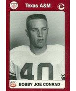 Bobby Joe Conrad Football Card (Texas A&M) 1991 Collegiate Collection #81 - $3.00