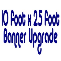 10 Foot x 2.5 Foot Banner Size Upgrade - $47.99